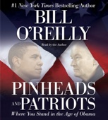 Pinheads and Patriots: Where You Stand in the Age of Obama (Unabridged) - Bill O'Reilly Cover Art