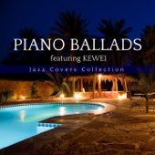 Piano Ballads: Jazz Covers Collection (feat. Kewei) - EP