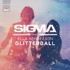 Glitterball (feat. Ella Henderson) - Single, Sigma