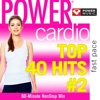 Power Cardio - Top 40 Hits, Vol. 2 (Non-Stop Workout Mix)