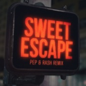 Sweet Escape (Pep & Rash Remix) [feat. Sirena] - Single