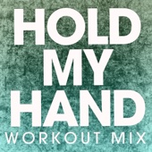 Hold My Hand (Extended Workout Mix)