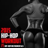 2015 Hip Hop Workout: 25 Hip Hop Instrumentals - Trap-A-Zoid
