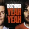 Bodyrox - Yeah Yeah