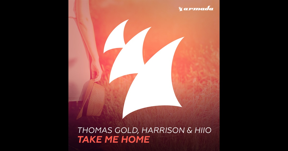 take me home single by thomas gold harrison hiio on apple music. Black Bedroom Furniture Sets. Home Design Ideas