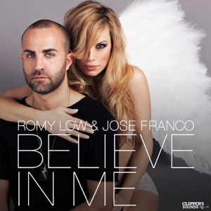 Romy Low & Jose Franco - Believe In Me (Extended Mix)