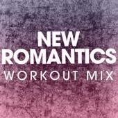 New Romantics (Extended Workout Mix) - Power Music Workout