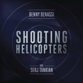 Shooting Helicopters (Radio Edit) [feat. Serj Tankian] - Single