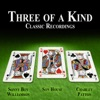 Three of a Kind - Classic Recordings, Sonny Boy Williamson, Son House & Charley Patton