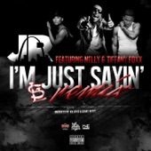 I'm Just Sayin' (feat. Nelly & Tiffany Foxx) [Remix] - Single