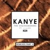 Kanye (Remixes Part 2) [feat. sirenXX] - Single, The Chainsmokers