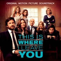 This Is Where I Leave You - Official Soundtrack