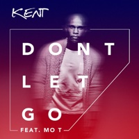 DJ Kent - Don't Let Go (feat. Mo T) [Extended Version]