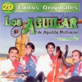 20 Éxitos Originales - Los Aguilar De La Águila Michoacán Vol.3