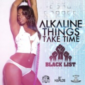 Things Take Time - Alkaline