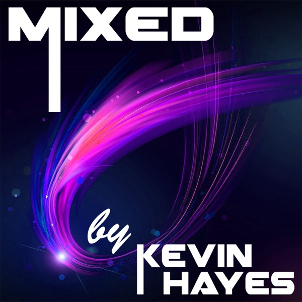 Mixed by Kevin Hayes