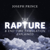 The Rapture and End-Time Tribulation Explained