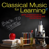 Classical Music for Learning 2: Great Masterpieces to Improve Studying and Mental Focus