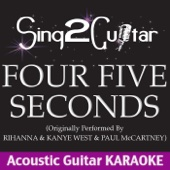 FourFiveSeconds (Originally Performed By Rihanna & Kanye West & Paul McCartney) [Acoustic Guitar Karaoke]