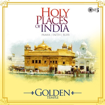 Holy Places of India – Prayer, Faith, Bliss (Golden Temple) – Various Artists