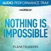 Nothing Is Impossible (Audio Performance Trax) - EP, Planetshakers