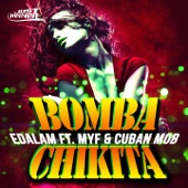 Bomba Chikita (feat. Myf & Cuban MOB) - Single