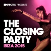 Defected Presents the Closing Party Ibiza 2015
