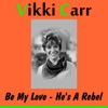 Be My Love - Single, Vikki Carr