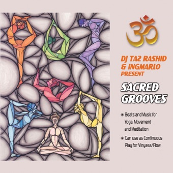 DJ Taz Rashid and Ingmarlo Present Sacred Grooves (Music for Yoga, Movement and Meditation – For Vinyasa) – Ingmar Hansch & Tazdeen Rashid