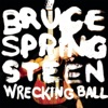 Wrecking Ball, Bruce Springsteen