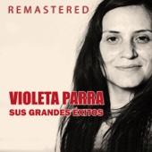 Violeta Parra, sus grandes éxitos (Remastered)