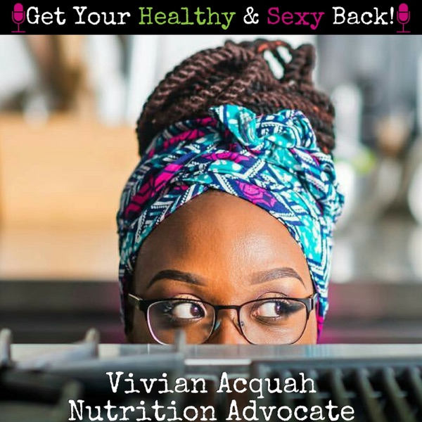Get Your Healthy & Sexy Back!