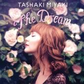 The Dream, Tashaki Miyaki