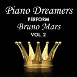 Piano Dreamers Perform Bruno Mars, Vol. 2
