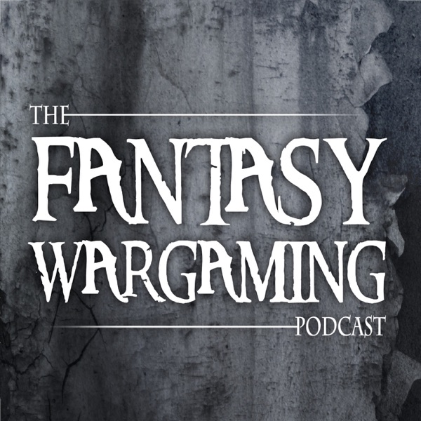 The Fantasy Wargaming Podcast -  A Ninth Age (IX) and other Wargames Podcast