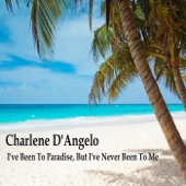 Charlene D'Angelo - I've Been To Paradise, But I've Never Been To Me bild