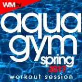 Aqua Gym Spring 2017 Workout Session (60 Minutes Non-Stop Mixed Compilation for Fitness & Workout 128 Bpm / 32 Count)