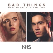 Bad Things (feat. Madilyn Bailey) - Single