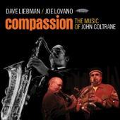 Compassion: The Music of John Coltrane - Dave Liebman & Joe Lovano