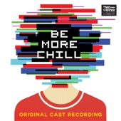 Be More Chill (Original Cast Recording) - Joe Iconis Cover Art