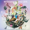 10. Mr.Children 2003-2015 Thanksgiving 25 - Mr.Children