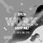 Work Voor Mij (feat. Gio & KM)