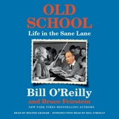 Old School: Life in the Sane Lane (Unabridged) - Bill O'Reilly & Bruce Feirstein Cover Art
