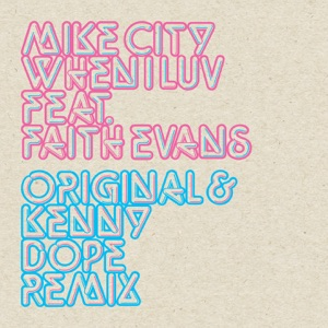 8 Mike City - When I Luv (feat. Faith Evans) [Kenny Dope Remix]