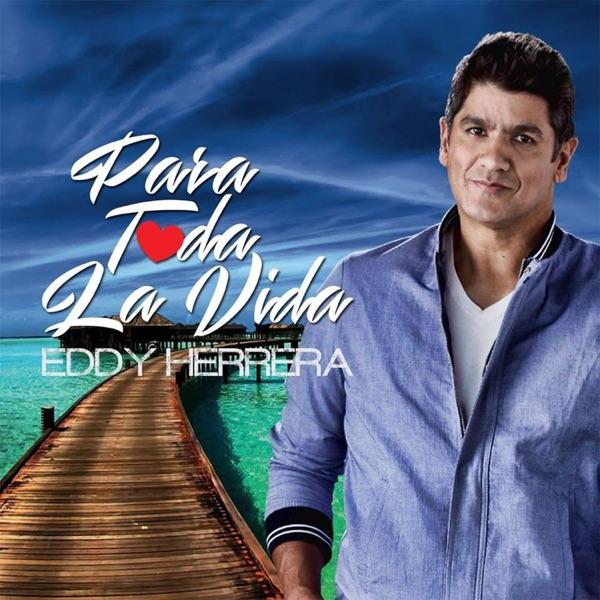 Eddy Herrera - Para Toda la Vida - Single (2017) [MP3 @192 Kbps]