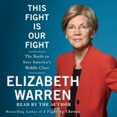 This Fight Is Our Fight: The Battle to Save America's Middle Class (Unabridged) - Elizabeth Warren Cover Art