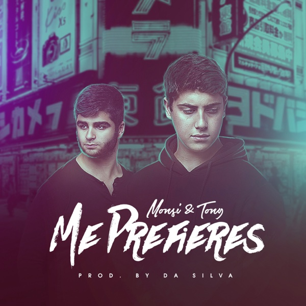 Me Prefieres - Single | Monsi & Tony