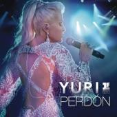 Perdón (Primera Fila [En Vivo]) - Single, Yuri
