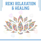 Reiki Relaxation & Healing: Chakra Cleansing, Balancing and Opening, Soothe Mind, Body and Soul