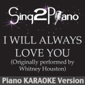 I Will Always Love You (Originally Performed By Whitney Houston) [Piano Karaoke Version]